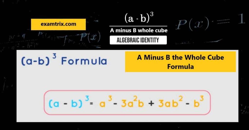 A minus B the whole cube formula pdf