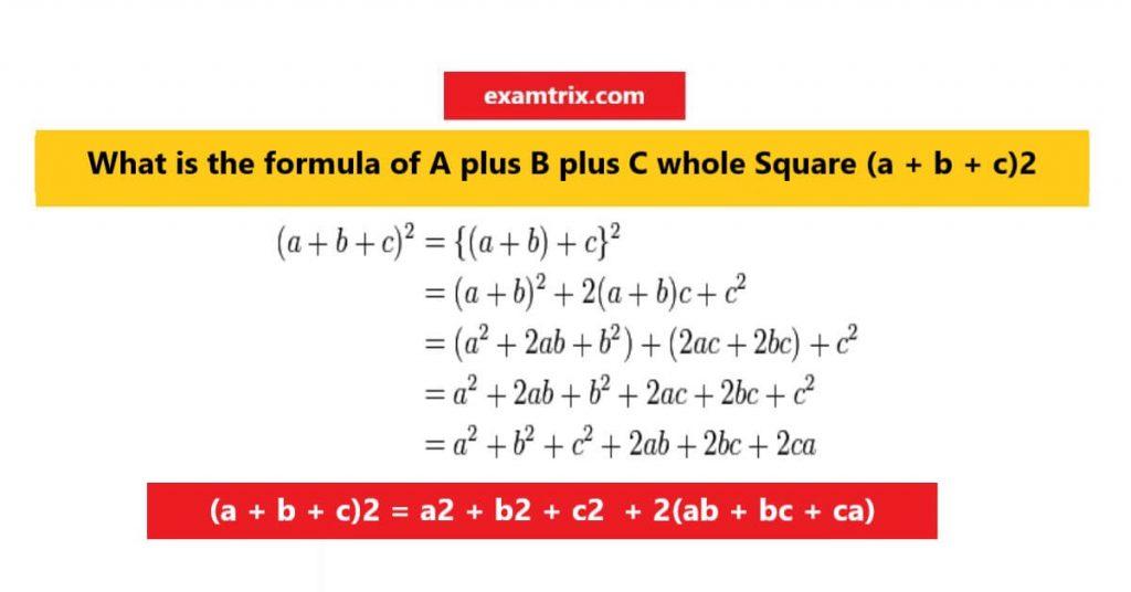 A plus B plus C whole Square Formula