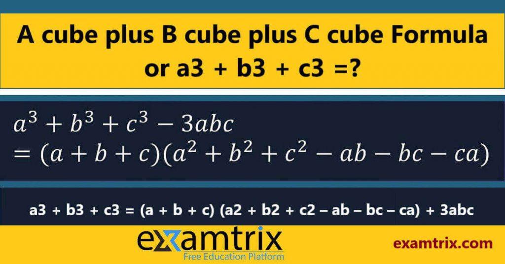 A cube plus B cube plus C cube 3abc Ka Formula