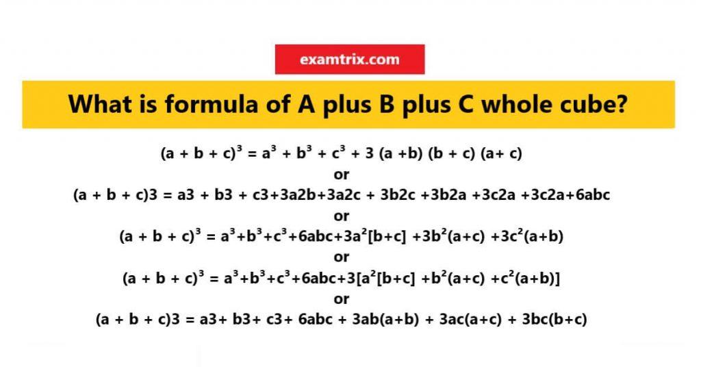 A plus B plus C whole cube formula